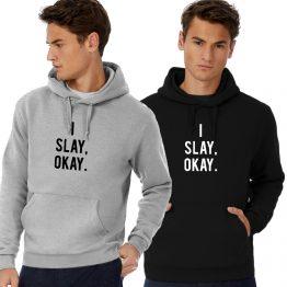 I Slay Hoodie Sweater Okay