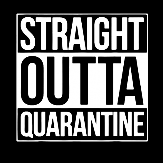 Corona Kleding Straight Outta Quarantine