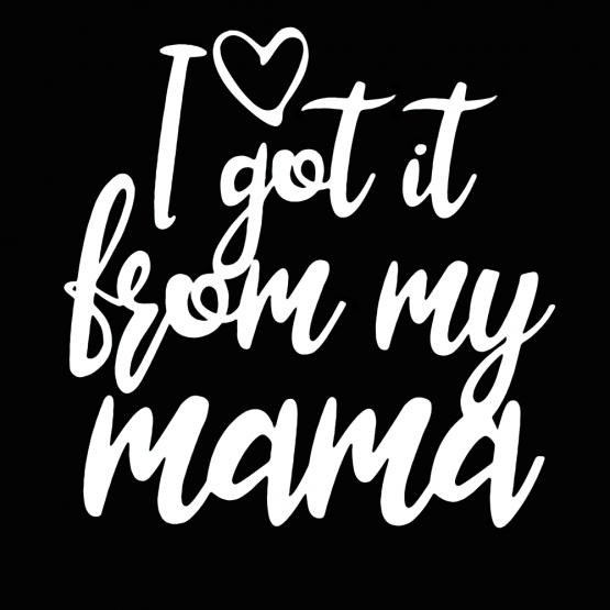 Moeder Dochter Kleding I got it from my mama