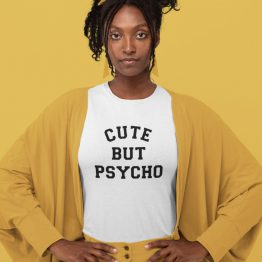 Festival T-Shirt Cute But Psycho 2