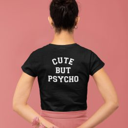 Festival T-Shirt Cute But Psycho Back