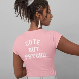 Festival T Shirt Cute But Psycho Roze