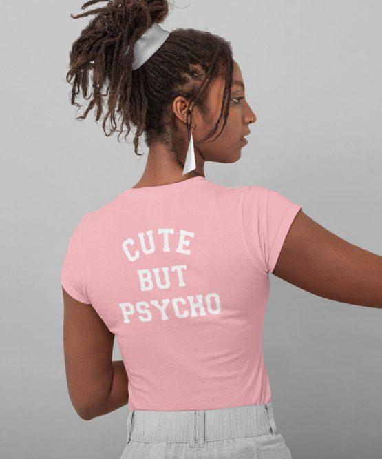 Festival T Shirt Cute But Psycho Roze