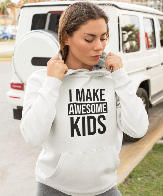 Moederdag Hoodie I Make Awesome Kids 2