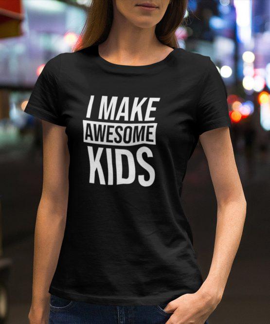 Moederdag T-Shirt I Make Awesome Kids 1