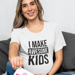 Moederdag T-Shirt I Make Awesome Kids