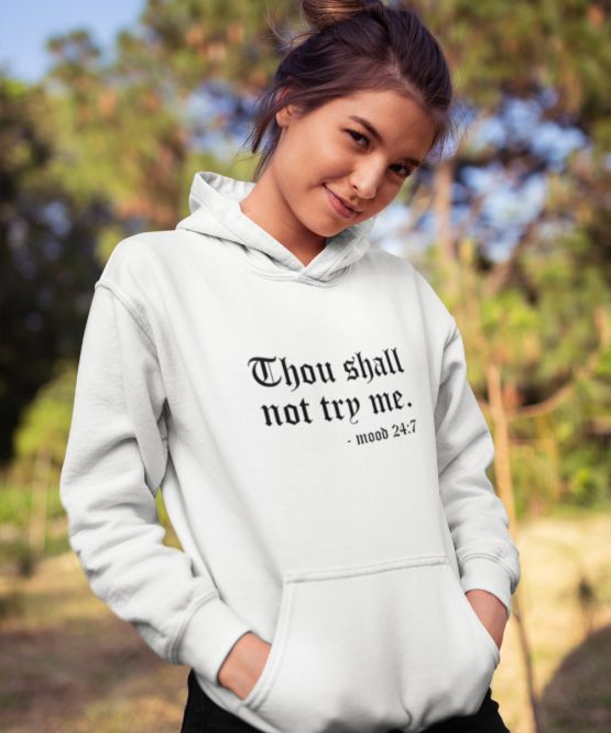 Hoodie Thou Shall Not Try Me 1