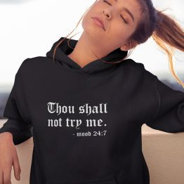 Hoodie Thou Shall Not Try Me 2