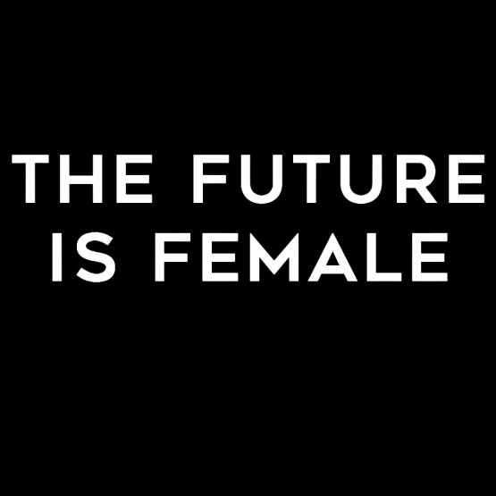 The Future Is Female Opdruk