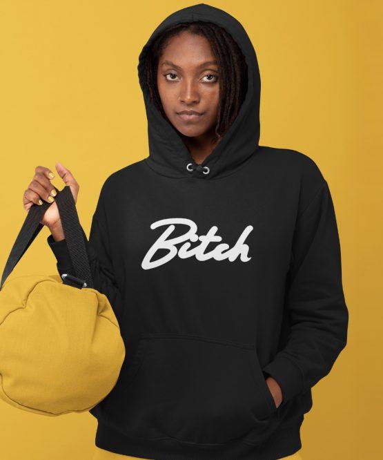 Bitch Hoodie Premium Black