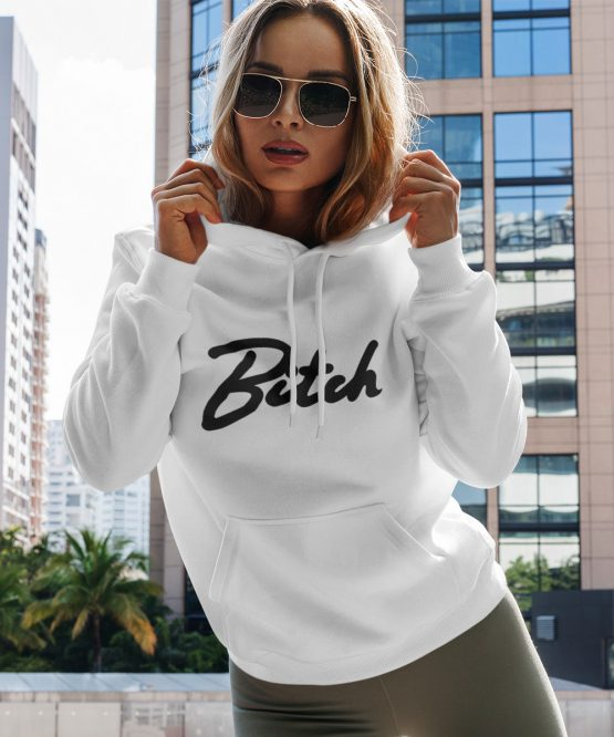 Bitch Hoodie Premium White