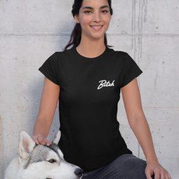 Bitch T-Shirt Premium Black Chest