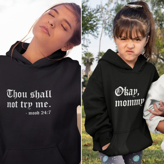 Moeder Dochter Hoodies Thou Shall Not Try Me