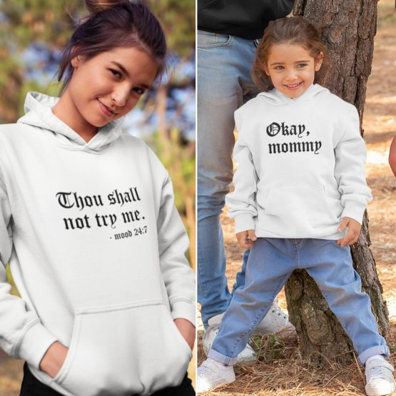 Moeder Dochter Hoodies Thou Shall Not Try Me Wit