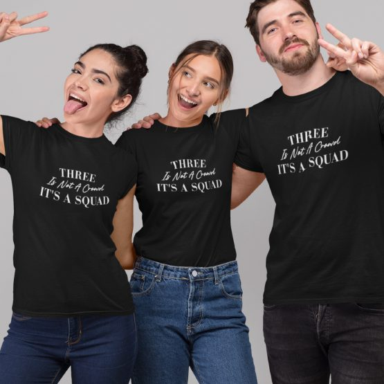 BFF T-shirt Three Is Not A Crowd